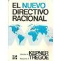 El Nuevo Directivo Racional. Kepner. Tregoe. Mc Graw Hill