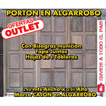 Porton Madera Algarrobo -fabricamos A Medida A Todo Pais