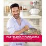 Libro Pastelería Y Panaderia De Mauricio Asta - Envio Gratis