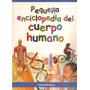 Pequeña Enciclopedia Del Cuerpo Humano El Ateneo