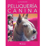 Peluquería Canina - Chumillas Juan - Hispano Europea