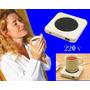 Calentador De Tazas (para Te, Cafe, Sopa Instantanea) A 220v