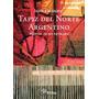 Tapiz Del Norte Argentino - Manual De Faz De Trama - Maizal
