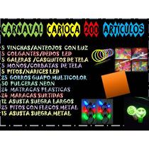 Carnaval Carioca 200 Articulos Luminosos, De Tela, Lo Mejor!