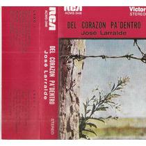 Jose Larralde - Del Corazon Pa Dentro - Cassette