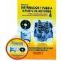 Distribucion Y Puesta A Punto De Motores Nº4 - Envio Gratis