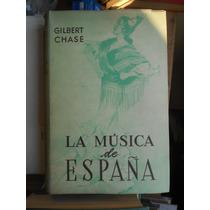 La Música En España - Gilbert Chase I6