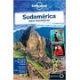 Sudamerica Para Mochileros Lonely Planet Español