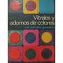 Artesanias Vitrales Y Adornos De Colores Con Esmalte Granula
