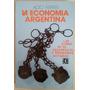 La Economía Argentina. Ferrer. Fce 1981.