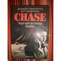 Aqui Esta Su Corona Funebre/ Chase B