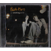 Pablo Moro Smoking Point Cd Original Nuevo Cerrado