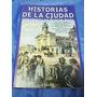 Historias De La Ciudad (45) - Col. Nacional / Htal. De Niños