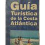 El Arcon Guia Turistica De La Costa Atlantica