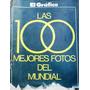 El Grafico Las 100 Mejores Fotos Del Mundial 1978 La Tapa Es
