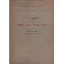 La Marina En La Moneda Romana - Humberto F. Burzio