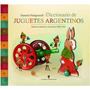 Diccionario De Juguetes Argentinos Daniela Pelegrinelli