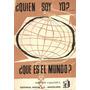 ¿quien Soy Yo, Quien Es El Mundo? - Agustin Casanova