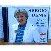 Sergio Denis - Mis 30 Mejores Canciones - 2 Cds ( Nuevo )