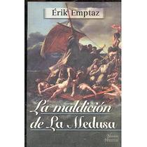 La Maldicion De La Medusa - Erik Emptaz - Libros