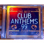 The Best Club Anthems 99 ...ever! (2 Cds) (importado Nuevo)