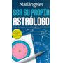 Sea Su Propio Astrologo Mariangeles Martinez Roca Libros