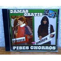 Damas Gratis + Pibes Chorros ( Serie 2 X 1) ( Nuevo )