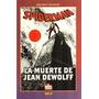 Spiderman La Muerte De Jean Dewolff * Peter David *
