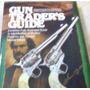 Guia Para La Compra De Armas Pistola Fusil Carabina Escopeta