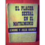 El Placer Sexual En El Matrimonio Jerome Y Julia Rainer