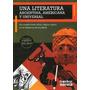 Una Literatura Argentina,americana Y Universal- Textos