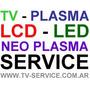 Service Tv - Lcd - Led - Neo Plasma - Reparación Televisores