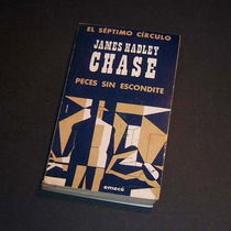 Peces Sin Escondite. James Hadley Chase