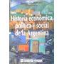 Historia Económica, Política Y Social De La Arg (1880-2000)