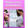 Milagro Para El Embarazo !!! Libro Electronico