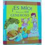 ¡es Mio! Aprende A Ser Generoso / Daura Y Paz Rospide