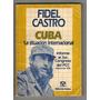 Fidel Castro : Cuba La Situación Internacional - Envios !