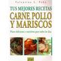 Carne, Pollo Y Mariscos - Tus Mejores Recetas