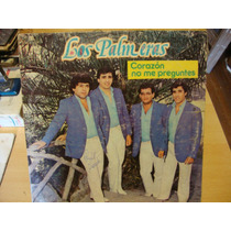 Long Play Disco Vinilo Los Palmeras Corazon No Me Preguntes