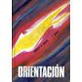 Orientación, Libro De Lectura Para Séptimo Grado - 1967