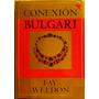 Conexión Bulgari - Fay Weldon