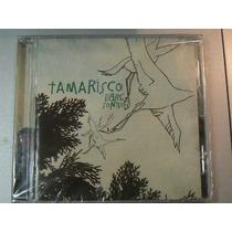 Cd Tamarisco Libre Sonido Año 2007 Espejo En La Plata