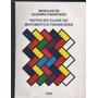 Modulos De Algebra Financiera, Notas De Clase De Matematica