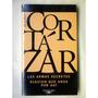 Julio Cortazar - Armas Secretas · Alguien Que Anda Por Ahi