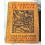 El Santo De La Espada - Ricardo Rojas - 1937