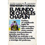 El Mundo De Charles Chaplin - Eisenstein Y Otros