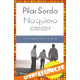 No Quiero Crecer - Pilar Sordo $180 Almagro Nuevo Libro