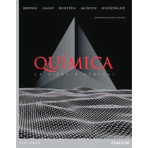 Química, La Ciencia Central.- Brown, Lemay, Etc..- Pearson