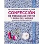 Confeccion De Prendas De Vestir Y Ropa Del Hogar .- Evelesh