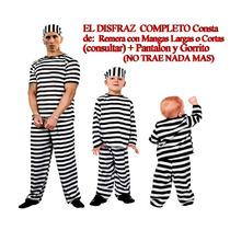 Disfraz Preso, P/ Fiesta De Disfraces, Talle Adulto Y Niño !